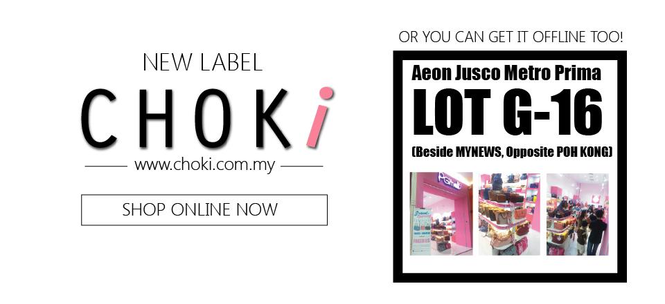 Choki.com.my - We provide both platforms for you!: